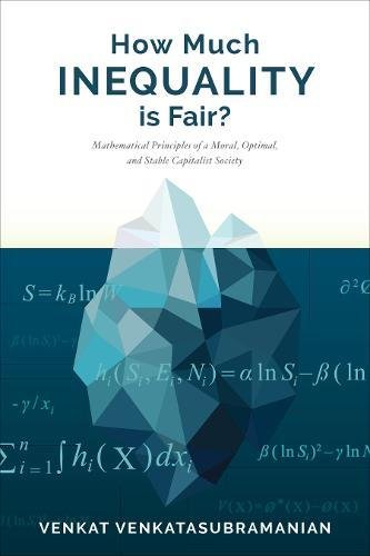 How Much Inequality is Fair?: Mathematical Principles of a Moral, Optimal, and Stable Capitalist Society
