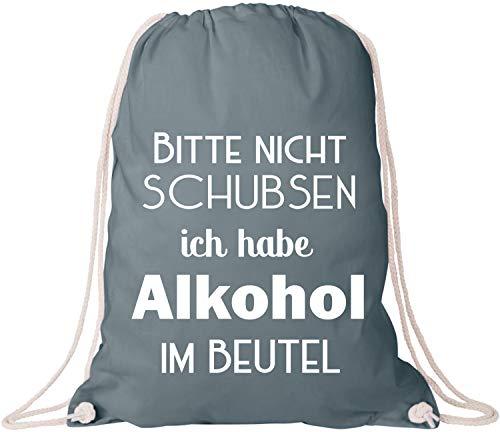 EZYshirt® Bitte nicht schubsen ich habe Alkohol im Beutel Gym Bag Turnbeutel (Eine Ich Braut-shirt Habe)