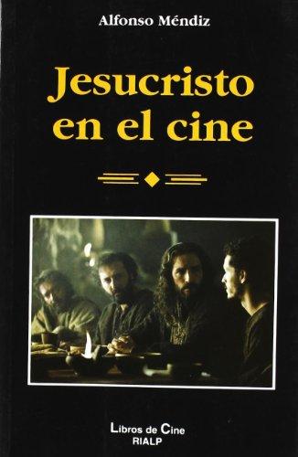 Jesucristo en el cine por Alfonso Méndiz Noguera