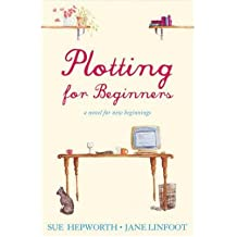 [ Plotting for Beginners A Novel for New Beginnings ] [ PLOTTING FOR BEGINNERS A NOVEL FOR NEW BEGINNINGS ] BY Linfoot, Jane ( AUTHOR ) Jan-02-2006 Paperback