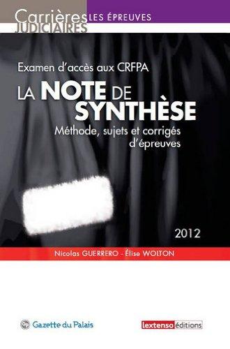 Examen d'accès au CRFPA, la note de synthèse : Méthode, sujets et corrigés d'épreuves par Nicolas Guerrero, Elise Wolton
