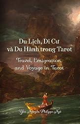 Travel, Emigration and Voyage in Tarot: (Du Lich, Di Cu va Du Hanh trong Tarot)