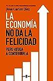 La economía no da la felicidad: pero ayuda a conseguirla