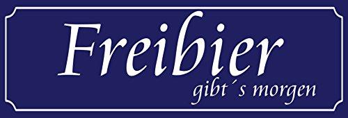 """"""" Freibier gibt´s morgen """" / Metallschild / Blechschild / Dekoschild / Wandschild / wetterfest / Innenbereich / Außenbereich /Motivation/ Vintage"""