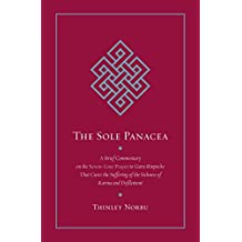 The Sole Panacea: A Brief Commentary on the Seven-Line Prayer to Guru Rinpoche That Cures the Suff ering of the Sickness of Karma and Defilement