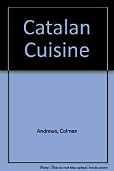 Catalan Cuisine by Colman Andrews (1989-10-05)