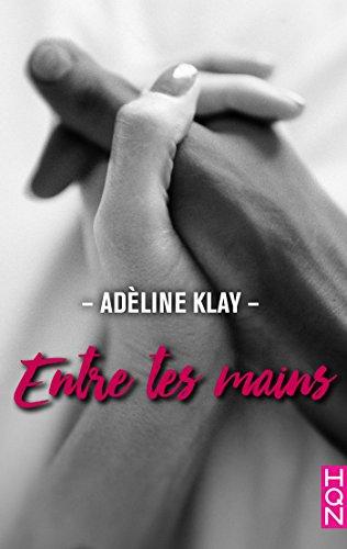 Entre tes mains (HQN) par [Klay, Adèline]