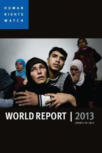 World Report 2013: Events of 2012 (Human Rights Watch World Report) by Human Rights Watch (2013-02-19)
