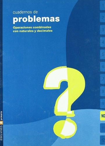 Cuaderno de problemas 10 Primaria (Operaciones combinadas con naturales y decimales) - 9788426358820 por Luis Beltrán Sucar Sánchez