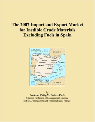 The 2007 Import and Export Market for Inedible Crude Materials Excluding Fuels in Spain