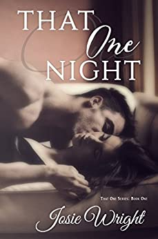 That One Night (That One Series Book 1) by [Wright, Josie]