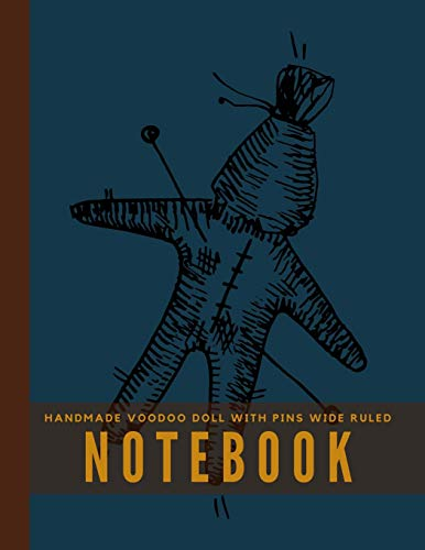 Handmade Voodoo Doll With Pins Wide Ruled Notebook: Perfect Bound Composition Book 8 1/2