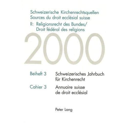 Sources du droit ecclésial suisse : droit fédéral des religions = Schweizerische Kirchenrechtsquelle: Religionsrecht des Bundes