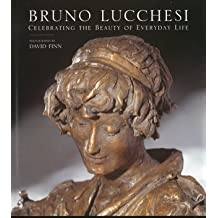 Bruno Lucchesi: Celebrating the Beauty of Everyday Life by Bruno Lucchesi (2009-09-16)