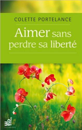Aimer sans perdre sa liberté par Colette Portelance