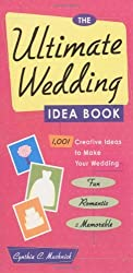 The Ultimate Wedding Idea Book by Cynthia Muchnick (2001-05-31)