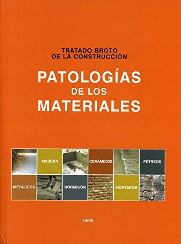 Tratado Broto De La Construccion: Patologias De Los Materiales (Artes Visuales)