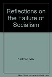 Reflections on the Failure of Socialism
