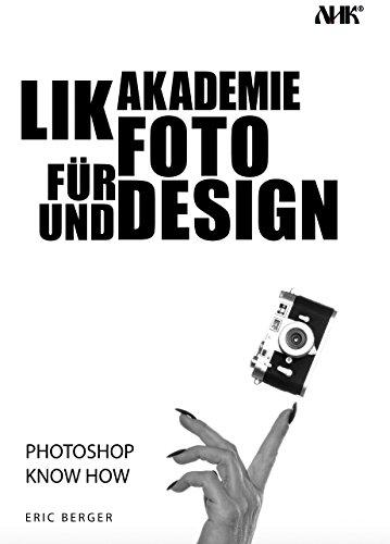 Eric Berger's Photoshop Know How: Bildbearbeitung Schritt für Schritt erklärt