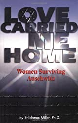 Love Carried ME Home: Women Surviving Auschwitz