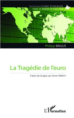 La Tragédie de l'euro (L'esprit économique)
