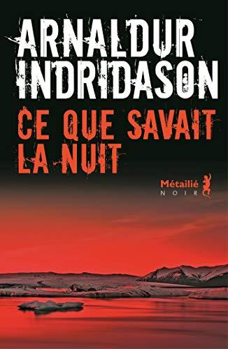 Ce que savait la nuit (Bibliotheque nordique) par Arnaldur Indridason