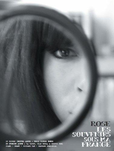 Rose - Les souvenirs sous ma frange + 3 Inédits + 3 du 1er album (Partitions voix guitare)