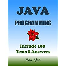 JAVA Programming, For Beginners, Learn Coding Fast! (With 100 Tests & Answers) Crash Course, Quick Start Guide, Tutorial Book with Hands-On Projects in ... Ultimate Beginner's Guide! (English Edition)