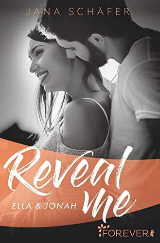 Reveal me: Ella & Jonah (Love me 2) von [Schäfer, Jana]