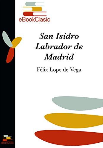 San Isidro Labrador de Madrid (Anotado) por Félix Lope de Vega