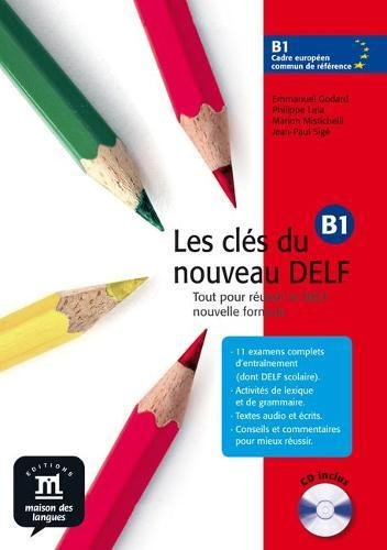 Les cles du nouveau DELF: Livre de l'eleve B1 + CD par Jean Racine