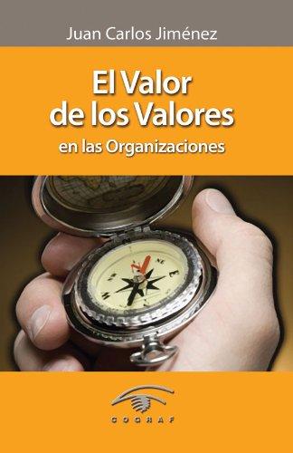 El valor de los valores en las organizaciones por Juan Carlos Jimenez
