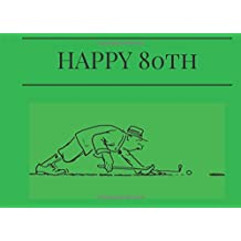 "Happy 80th: Golf Cover: Birthday Milestones | Guest Book | Message Book | Keepsake | For Dad, Granddad, Uncle, Brother, 50 lined & unlined pages, 8.25"" x 6"""