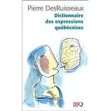 Dictionnaire des expressions quebecoises (French Edition) by Pierre DesRuisseaux (1990-05-04)