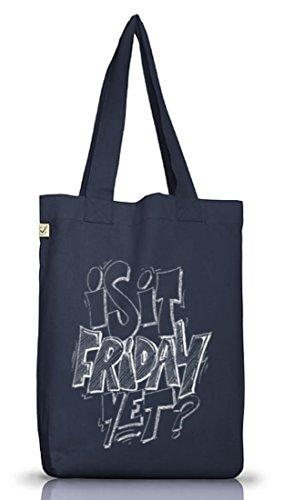 Jutebeutel Tasche Is it Friday yet? Typographie Wochenende Feiern Ausschlafen Freizeit Reisen Jeans Blue
