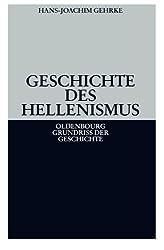 Geschichte des Hellenismus (Oldenbourg Grundriss der Geschichte)