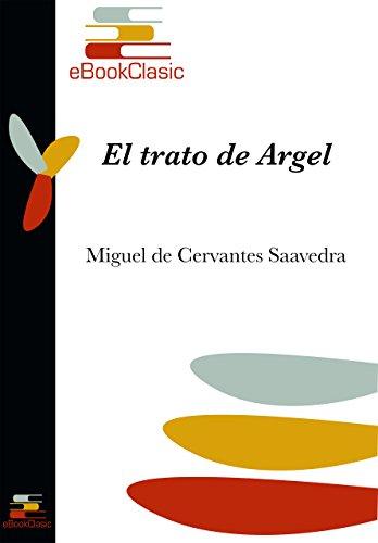 El Trato De Argel por Miguel De Cervantes Saavedra Gratis