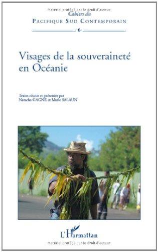 Cahiers du Pacifique Sud Contemporain, N° 6 : Visages de la souveraineté en Océanie par Natacha Gagné