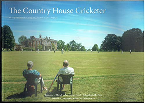 The Country House Cricketer: An English Summer in Words and Pictures por Pete Langman