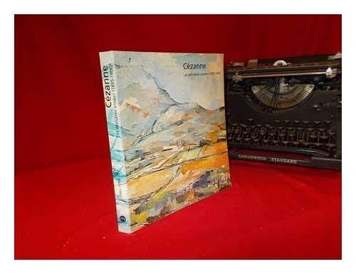Cezanne, Les Dernieres Annees, 1895-1906: [catalogue Exposition] Grand Palais, 20 Avril-23 Juillet 1978