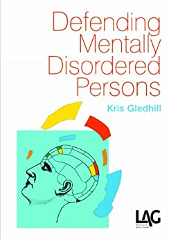 Defending Mentally Disordered Persons by [Gledhill, Kris]