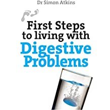 First Steps to Living With Digestive Problems (First Steps series)