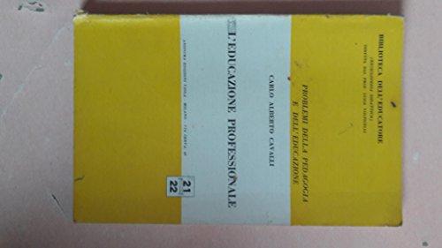 L'EDUCAZIONE PROFESSIONALE - BIBLIOTECA DELL'EDUCATORE (enciclopedia didattica)
