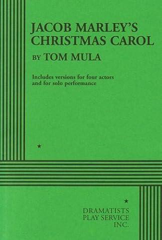 Jacob Marley's Christmas Carol (Mula) - Acting Edition by Tom Mula (2004-01-01)