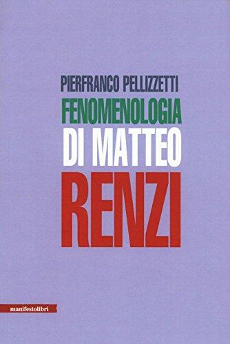 Fenomenologia di Matteo Renzi (Contemporanea) por Pierfranco Pellizzetti