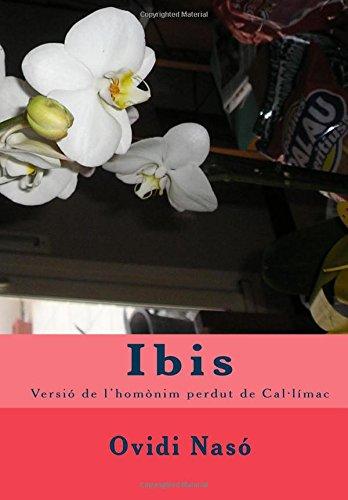 Ibis: versió de l'homònim perdut de Cal·límac: Volume 1 por Ovidi Nasó