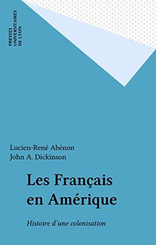 Les Français en Amérique: Histoire d'une colonisation