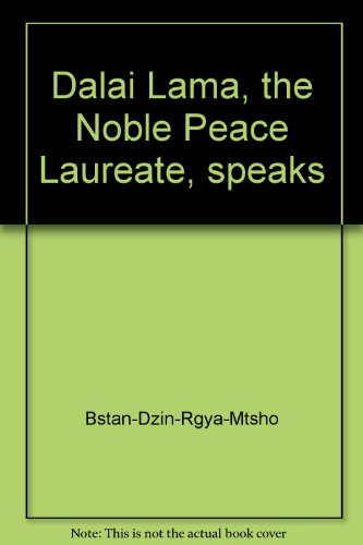 Dalai Lama, the Noble Peace Laureate, speaks: Based on first-hand interviews and exclusive photographs of H.H. Tenzin Gyatso, the 14th Dalai Lama of Tibet