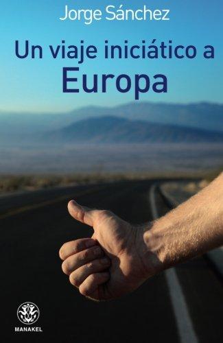 VIAJE INCIÁTICO A EUROPA por JORGE SÁNCHEZ