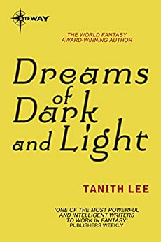 Dreams of Dark and Light by [Lee, Tanith]